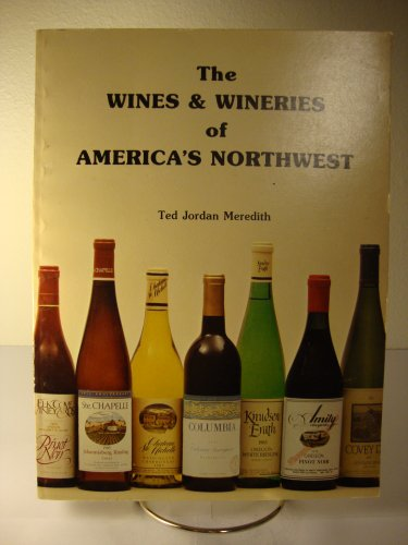 Wines and Wineries of America's Northwest