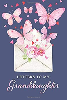 Letters To My Granddaughter  A Memory Keepsake Journal From Grandparent to Grandchild | Lined Blank Notebook To Write In | Butterfly Kisses Theme