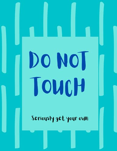 Blue Vertical Stripe Design 100 Page Sketchbook with Phrase: Do Not Touch Seriously Get Your Own (Ballads & Bards Sketchbooks - Snarky Sketchers Collection)