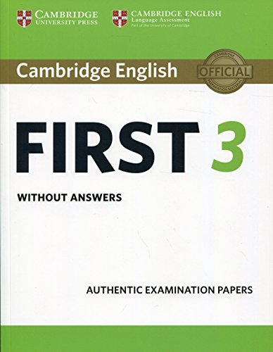 Cambridge English First 3. Student's Book without answers. (FCE Practice Tests)