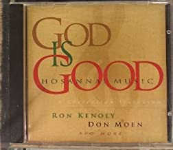 God is Good: Hosanna Music Collection Featuring Ron Kenoly Don Moen and More