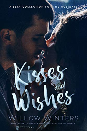 Kisses and Wishes: A Sexy Collection for the Holidays (Tempting Collections Series Book 3) (English Edition)
