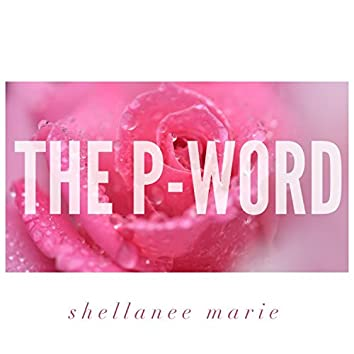 The P-Word