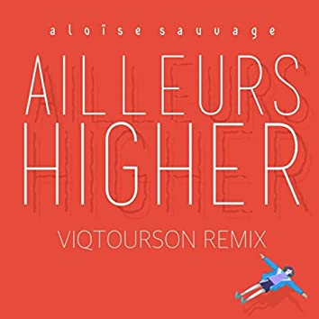 Ailleurs Higher (Viqtourson Remix)