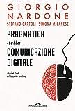 Pragmatica della comunicazione digitale. Agire con efficacia online (Terapia in tempi brevi)