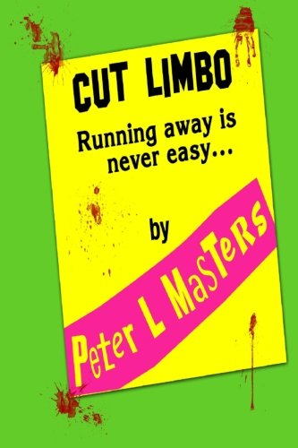 Book: Cut Limbo - Running away is never easy by Peter L. Masters