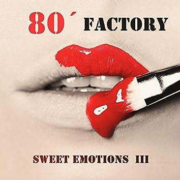 Sweet Emotions III.
