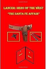 Lancer: Hero of the West: The Santa Fe Affair Paperback