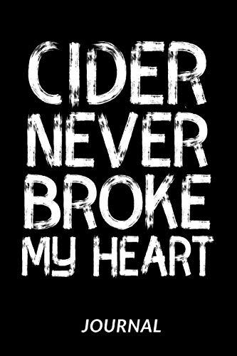 Cider Never Broke My Heart Journal: Dot Grid Notebook - 120 Pages For Cider Lovers - 6