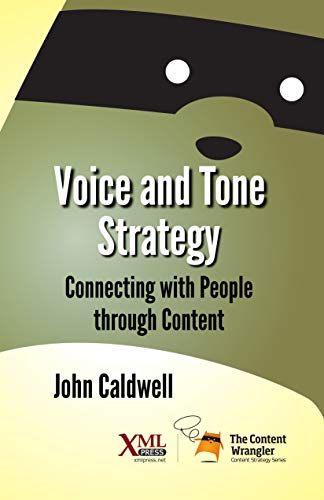 Voice and Tone Strategy: Connecting with People through Content (English Edition)