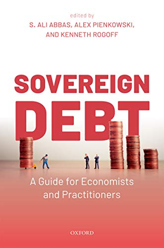 Sovereign Debt: A Guide for Economists and Practitioners (English Edition)