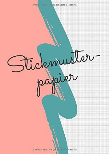 Stickmuster Papier: Millimeterpapier zum Entwerfen eigener Stickmuster und Embroidery Designs | Sticken | Punch Needle | Stickmuster entwerfen