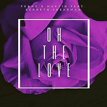 Oh The Love (feat. Kenneth Shearman)
