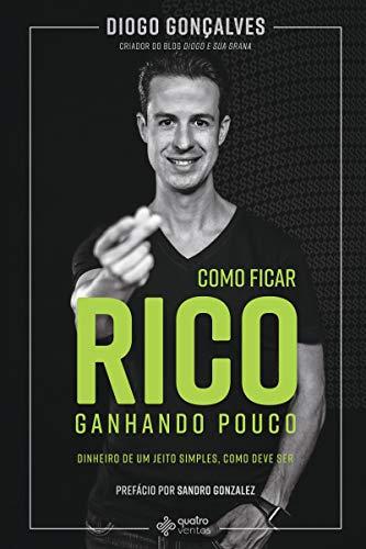 Como Ficar Rico Ganhando Pouco (Portuguese Edition)