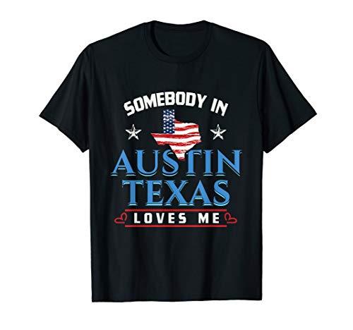 Retro Austin Texas Gift Somebody in Austin Texas T-Shirt
