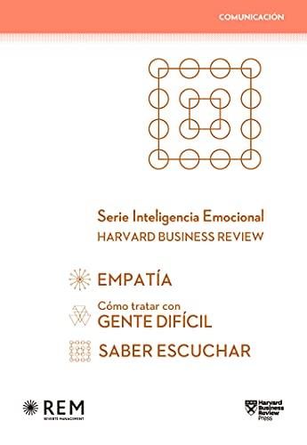 Pack Serie Inteligencia Emocional HBR: Comunicación: Empatía, Gente difícil, Saber escuchar (Spanish Edition)