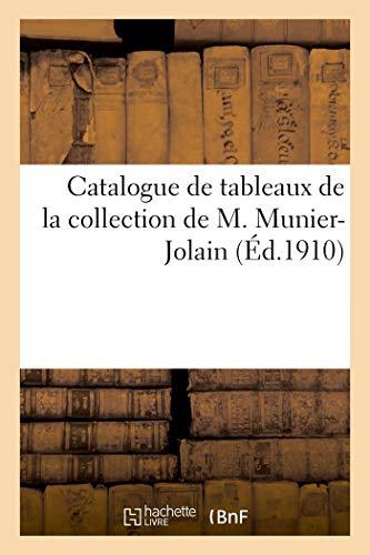 Catalogue de tableaux anciens et modernes par Ph. de Champagne, Desportes, Gérard et par Bonvin: Chaplin, A. de Dreux de la collection de M. Munier-Jolain