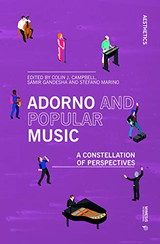 Adorno and popular music. A constellation of perspectives (Aesthetics)