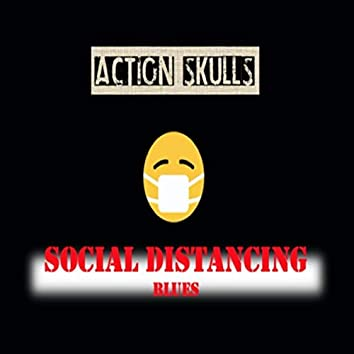 Social Distancing Blues