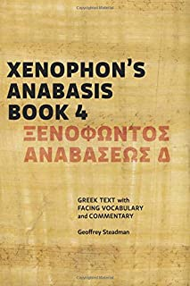 Xenophon's Anabasis Book 4: Greek Text with Facing Vocabulary and Commentary