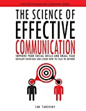 The Science of Effective Communication: Improve Your Social Skills and Small Talk, Develop Charisma and Learn How to Talk to Anyone (Master Your Communication and Social Skills) (Paperback)