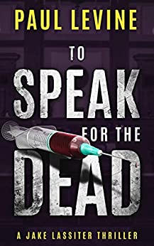 TO SPEAK FOR THE DEAD (Jake Lassiter Legal Thrillers Book 1) by [Paul Levine]