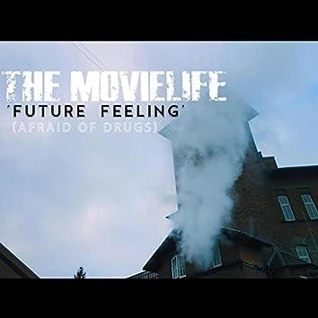 Future Feeling (Afraid of Drugs)