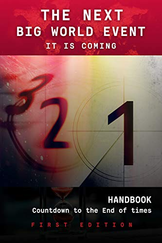 The Next BIG World Event: Countdown to the End of Time