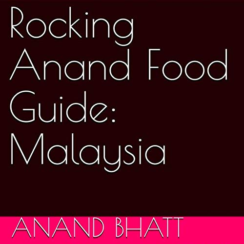 Rocking Anand Food Guide: Malaysia cover art