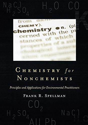 Chemistry for Nonchemists: Principles and Applications for Environmental Practitioners (Science for Nonscientists)