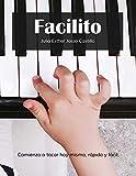 Facilito: Método para aprender a tocar teclado hoy mismo, rápido y fácil. (Italian Edition)