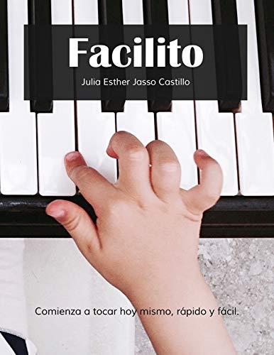 Facilito: Método para aprender a tocar teclado hoy mismo, rápido y fácil. (Spanish Edition)