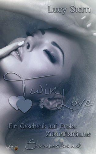 Twin Love: Sammelband: Ein Geschenk auf...