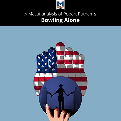 A Macat Analysis of Robert Putnam's Bowling Alone audiobook cover art