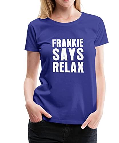 Spreadshirt Frankie Says Relax Song Frauen Premium T-Shirt, XXL, Königsblau