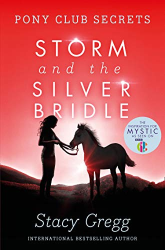 Storm and the Silver Bridle (Pony Club Secrets, Book 6) (English Edition)