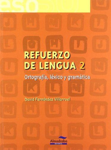 Refuerzo de lengua 2. Ortografía, léxico y gramática (Cuadernos de la ESO) - 9788483083765