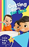 Little Baby Bum - Getting Ready for Bed - Early Learning Books for Children - Picture Books for Kids - Educational Books for Children: by Little Baby Bum ... Little Baby Bum Book 4) (English Edition)
