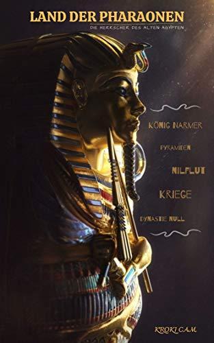 LAND DER PHARAONEN - Die Herrscher des Alten Ägypten: König Narmer / Dynastie Null | Nilflut, Pharaonenreich, Pyramiden