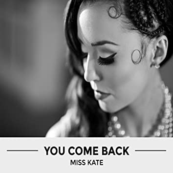 You Come Back