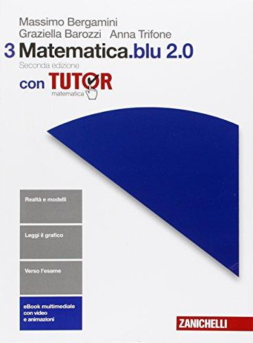 Matematica.Blu 2.0. Con Tutor - online, Per le Scuole superiori. Con e-book. Con espansione online