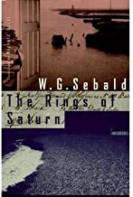 By Sebald, Winfried Georg ( Author ) [ { The Rings of Saturn[ THE RINGS OF SATURN ] By Sebald, Winfried Georg ( Author )Apr-17-1999 Paperback } ]Apr-1999 Paperback