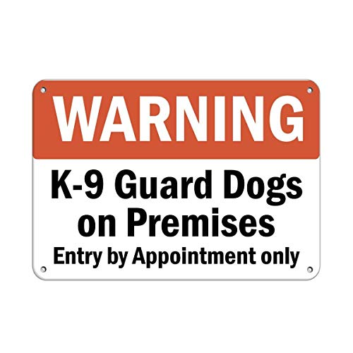 Warning K-9 Guard Dogs On Premises Entry by Appointment Only Metal Aluminum Sign for Outdoor & Indoor Aluminum Decorative Signs 8' X 12'