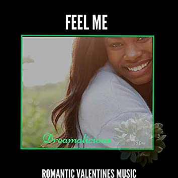 Feel Me - Romantic Valentines Music