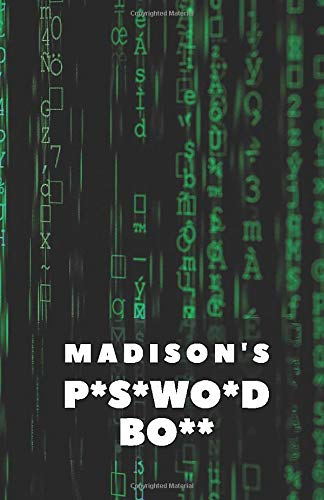 Madison's P*s*wo*d Bo**: Password Journal with Alphabetical Tabs (110 Pages, 5.5 x 8.5) | Internet Password Keeper | Logbook To Protect Usernames | Personalized Password Notebook