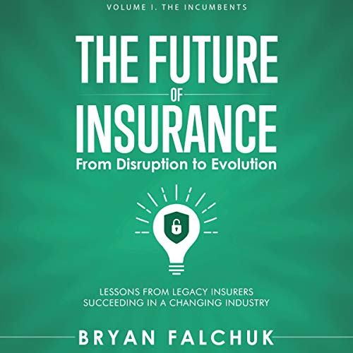 The Future of Insurance Audiobook By Bryan Falchuk cover art
