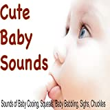 Cute Baby Sounds (Sounds of Baby Cooing, Squeals, Baby Babbling, Sighs, Chuckles)