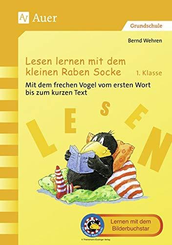 Lesen lernen mit dem kleinen Raben Socke: Mit dem frechen Vogel vom ersten Wort bis zum kurzen Text (1. Klasse) (Der kleine Rabe Socke bei Auer)
