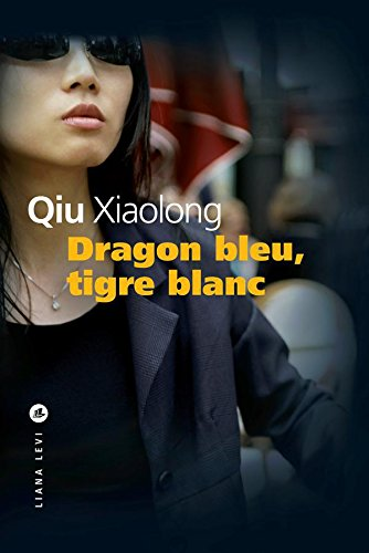 Dragon bleu, tigre blanc (Policiers)...