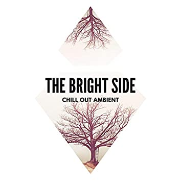 The Bright Side - Chill Out Ambient